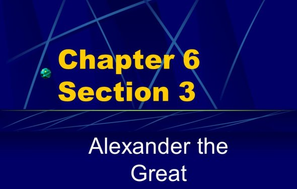 Chapter 6 Section 3 Alexander