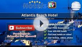 Atlantis Beach Hotel - Rethymno Town - Greece